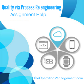 Quality via Process Re engineering Assignment Help