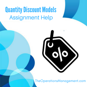 Quantity Discount Models Assignment Help