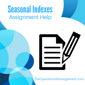 Seasonal Indexes Assignment Help