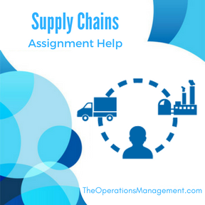 Supply Chain Management Assignment & Homework Help