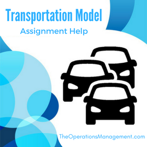 transportation model operations management homework and assignment  transportation model assignment help 1